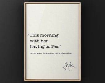 This Morning with Her having Coffee, Johnny Cash Quote  Canvas or Unframed Print - Wall Art, Literary Prints