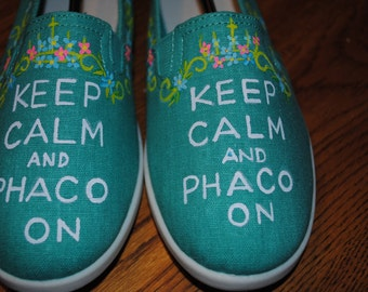 """Custom """"Keep Calm and Phaco on.  for eye doctor size 7.5  not for sale sample only"""