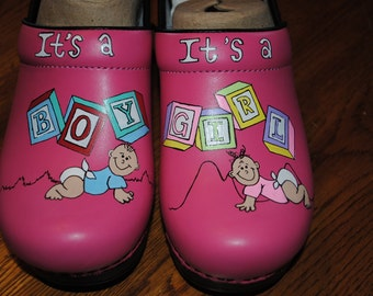 New Hand Painted Labor and Delivery Pink Dansko's It's a Boy , It's a girl customer provided shoes - sorry SOLD