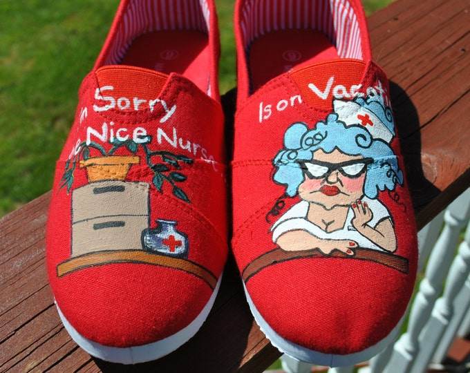 SOLD - HEY NURSES these funny  hand painted shoes are for you size 8.5 sold