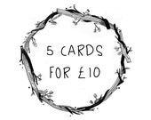 5 cards for 10 Pounds