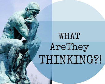 What R They THINKING?! 1 Question ~ EMERGENCY Same Day/24 hour Psychic Telepathic Telepathy Reading! PDf file email reading