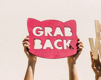 Grab Back Signage 1 CT. , Laser Cut, Birch Plywood, Cheeky, Sassy, Badass Photobooth Signage, Weddings, Birthday Party