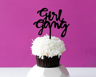 Girl Gang, 1 CT., Mini Cake or Cupcake Topper, Laser Cut, Acrylic, Birthday Party, Celebrate, Job Promotion, Graduation,  Bridal Shower