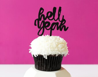 Hell Yeah Cupcake Topper, 1 CT. Everyday Expressions, Funny Expressions, Sassy Expressions,
