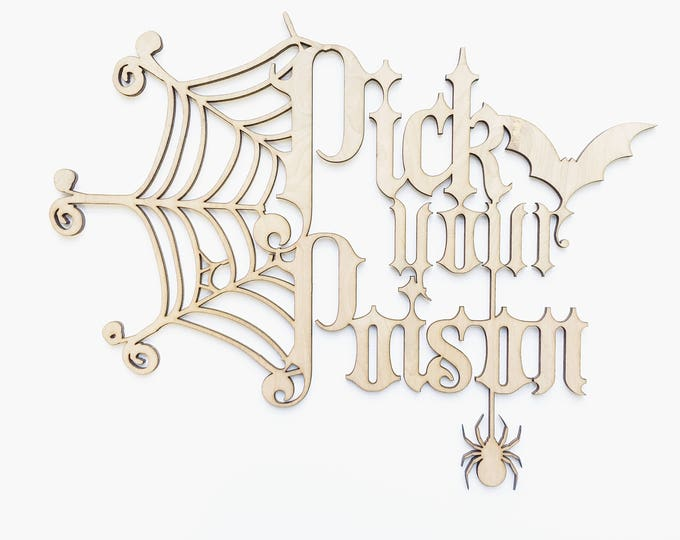 Pick Your Poison 1 CT. , Laser Cut, Birch Plywood, Cheeky, Sassy, Badass Photobooth Signage, Halloween, Bar Cart