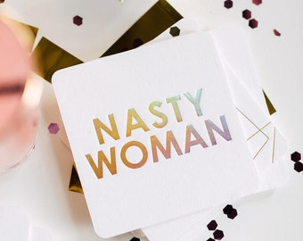 Nasty Woman Coasters, 4 Ply, Cotton Blotting Paper, 4 inch, 10 CT.