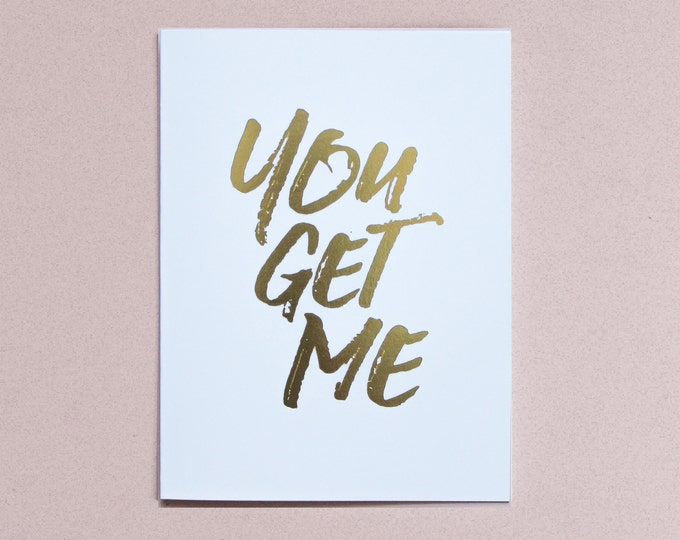 You Get Me Gold Foil Greeting Card with Envelope, 1 CT.