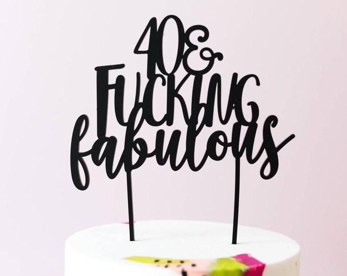 30, 40, 50, 60, 70, 80 & Fucking Fabulous,Cake Topper, Laser Cut, Acrylic