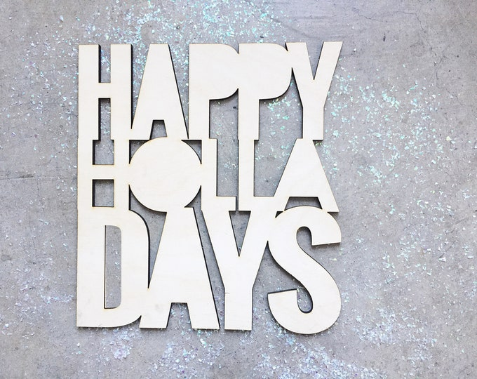 Happy Holla Days, Signage 1 CT. , Laser Cut, Birch Plywood, Cheeky, Sassy, Badass Photobooth Signage, Christmas Party