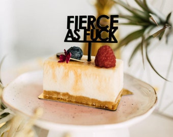 Fierce As Fuck, 1 CT., Mini Cake or Cupcake Topper, Laser Cut, Acrylic, Birthday Party, Just Because, Women Empowerment