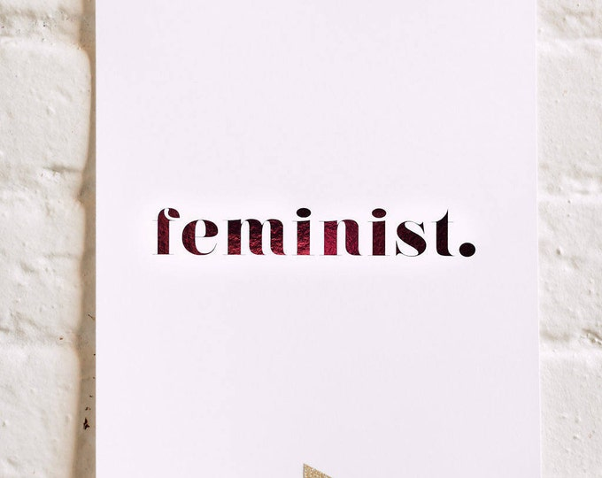 Feminist Art Print, Foil Stamped in Hot Pink, 130# Card Stock, Modern Stationery, Home Decor, Wall Decor