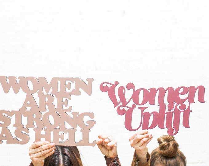 Women Are Strong As Hell 1 CT., Unpainted Laser Cut, Birch Plywood, Cheeky, Sassy, Badass Photobooth Signage, Weddings, Birthday Party