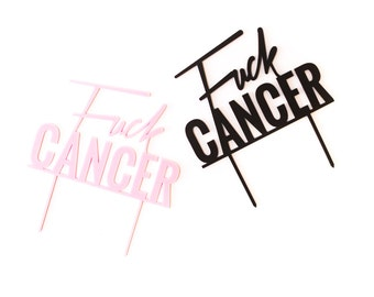 Fuck Cancer Cake Topper 1 CT. , Laser Cut, Acrylic, Cheeky and Sassy Cake Toppers, Cancer Awareness, Cancer Fundraiser