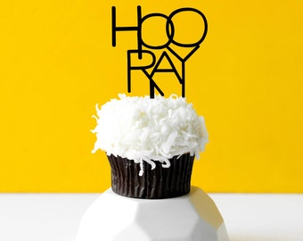 Hooray, 1 CT., Mini Cake or Cupcake Topper, Laser Cut, Acrylic, Birthday Party, Celebrate, Job Promotion, Graduation,  Bridal Shower