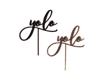 Yolo Cake Topper,  1 CT. , Laser Cut, Acrylic, Cheeky and Sassy Slay Cake Toppers for Celebrating Life