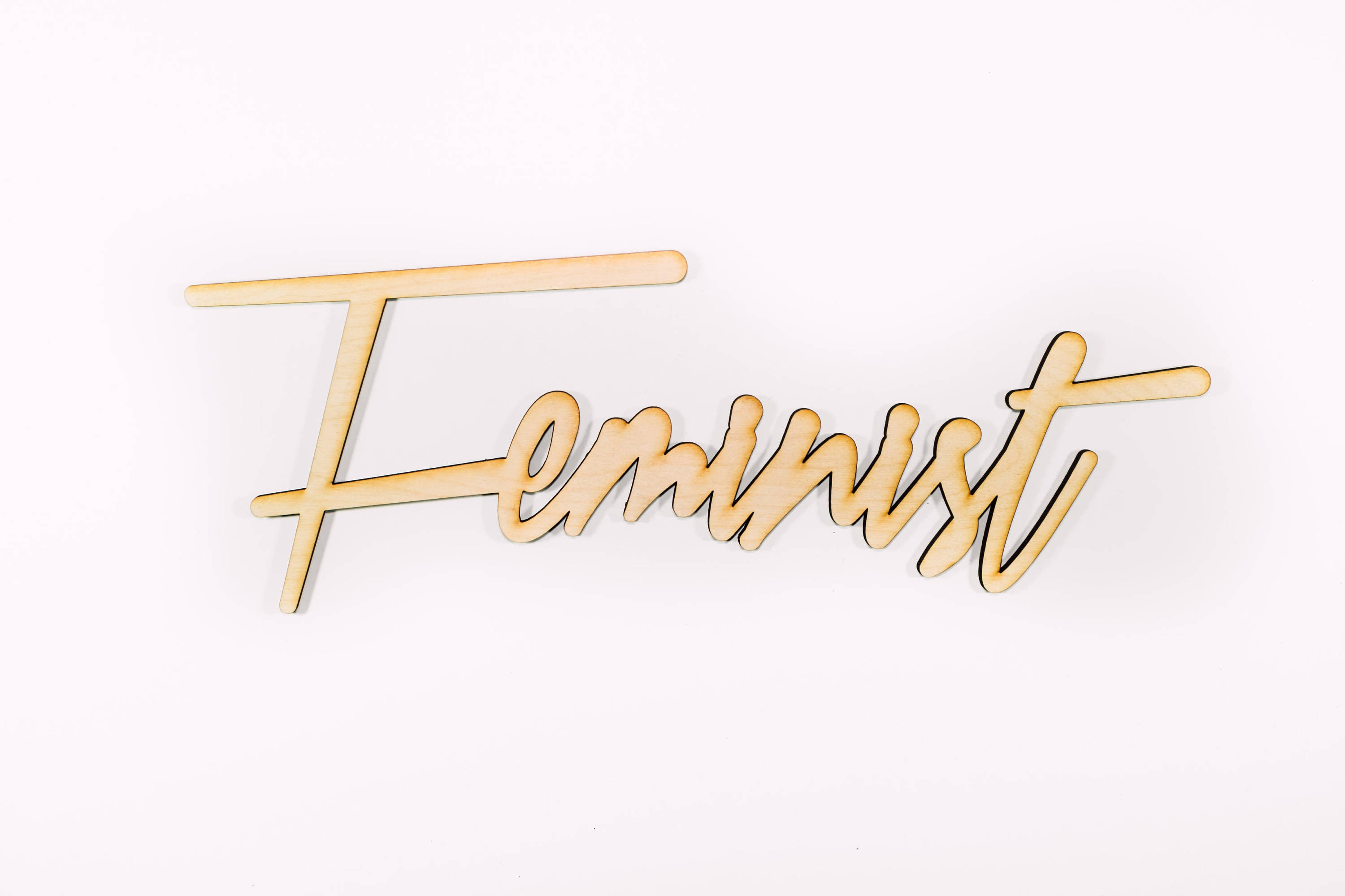 Feminist Signage 1 Ct Laser Cut Birch Plywood Cheeky Sassy