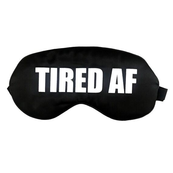 tired AF sleep mask