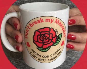 Mug - Original Don't break  my Mazapan