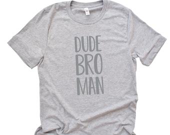 3ec308953 Dude Bro Man - Guys Shirt - Men's T-Shirt - T-Shirt - Fun Apparel