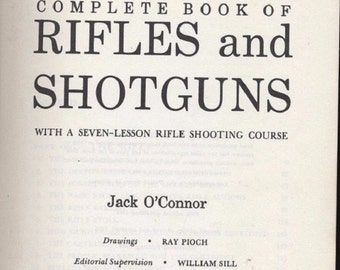Complete Book of Rifles and Shotguns with a Seven Lesson Rifle Shooting Course,  Hardcover, 1965