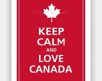 KEEP CALM and Love CANADA Print 11x14 (Vintage Red featured--56 colors to choose from)