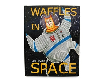 Waffles in Space - Signed Children's Picture Book by the author/illustrator