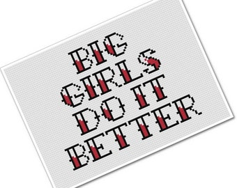 Big Girls Do It Better - PDF Cross Stitch Pattern - INSTANT DOWNLOAD