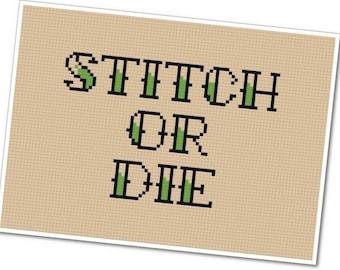 Stitch or Die - PDF Cross Stitch Pattern - INSTANT DOWNLOAD