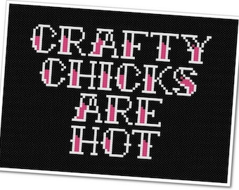Crafty Chicks Are Hot - PDF Cross Stitch Pattern - INSTANT DOWNLOAD