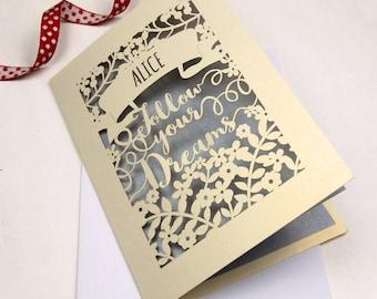 """Personalised Papercut """"Follow Your Dreams"""" Card, Good Luck, Graduation, Leaving Card, Laser Cut Card, sku_follow_your_dreams"""