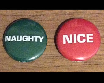 """1"""" Buttons - Naughty and Nice"""