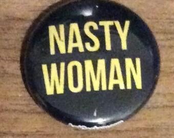 "1"" Button - Nasty Woman"