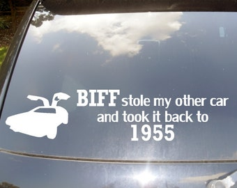 BIFF Stole My Other Car and Took It Back To 1955 Car Sticker