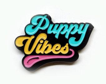 Puppy Vibes - dog - Enamel Pin