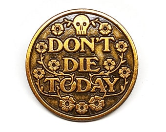 Don't Die Today enamel pin - ANTIQUE GOLD - skull and flowers - mental health - survival - safe hiking - forget-me-nots - memento mori