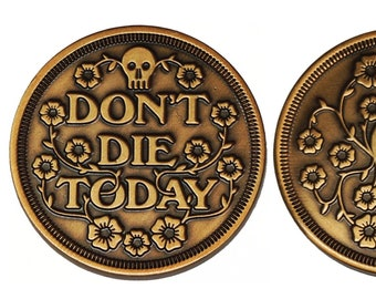 Lucky Coin - Don't Die Today - antique gold - skull and flowers - mental health - survival - safe hiking - forget-me-nots - challenge coin