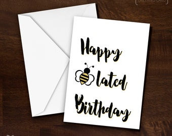 Happy Beelated Birthday Printable Greeting Card