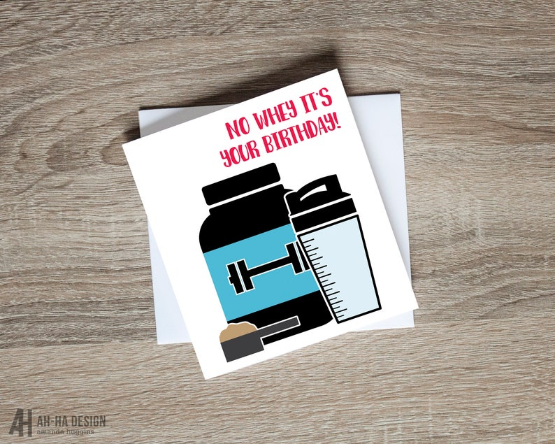 No Whey Its Your Birthday Card Fitness