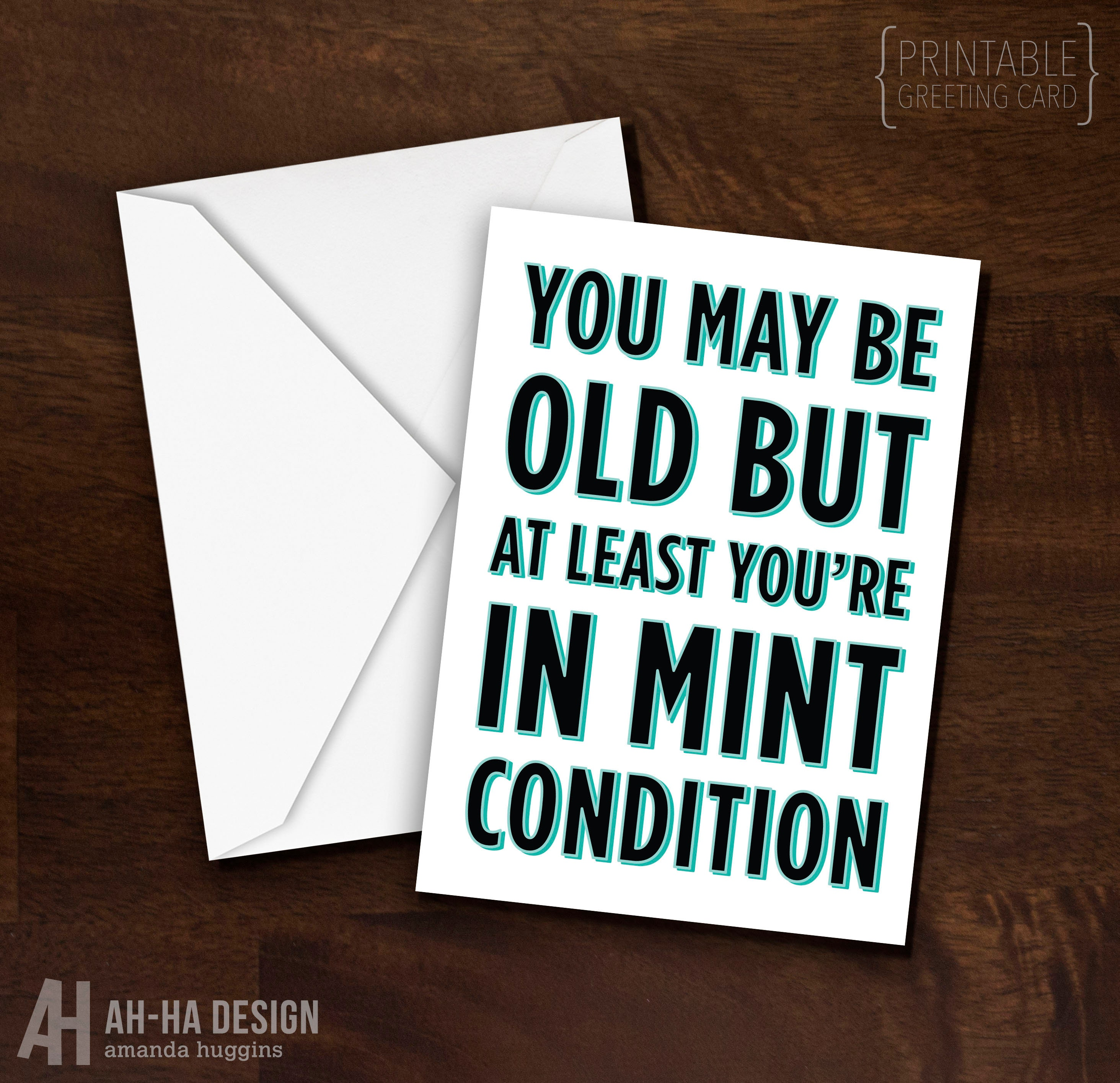 Old Age Printable Greeting Card You May Be Old But At Least Etsy