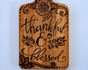"""Thankful and Blessed, with flower design, 11 3/4x6"""", Wood Cutting Board with Handle"""