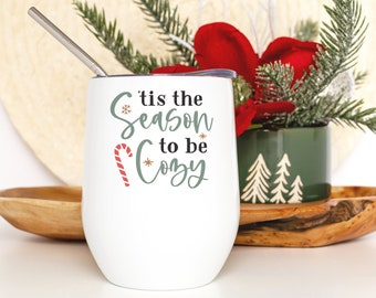 Tis the Season to be Cozy Holiday Wine Tumbler - Christmas Gift for Wife - Wine Lover Gift for Women - Smooth Printed Design