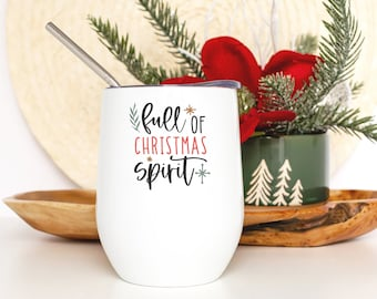 Full of Christmas Wine Tumbler - Christmas Gift Ideas for Coworkers - Wine Lover Gift for Women - Smooth Printed Design On Both Sides
