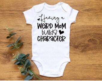 Weird Mom Baby Vest - Funny Baby Gift- Newborn Gift- Funny Gift- Newborn Vest- New Baby Gift- Baby Boy- Baby Girl- Onesie