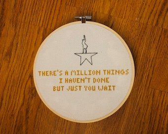 """Hamilton quote """"there's a million things I haven't done but just you wait"""""""