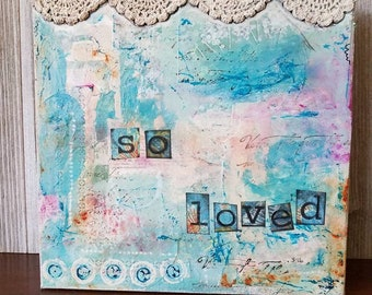 """Original Mixed Media Collage 8 x 8 Canvas - """"So Loved"""""""