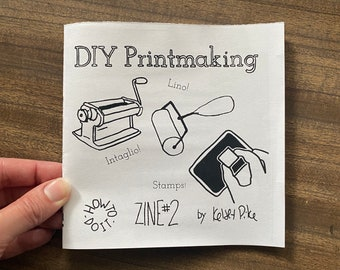 DIY Printmaking Zine - How-to-do-it Zine 2 - Instruction manual for lino cutting, block printing, intaglio and stamp printing at home