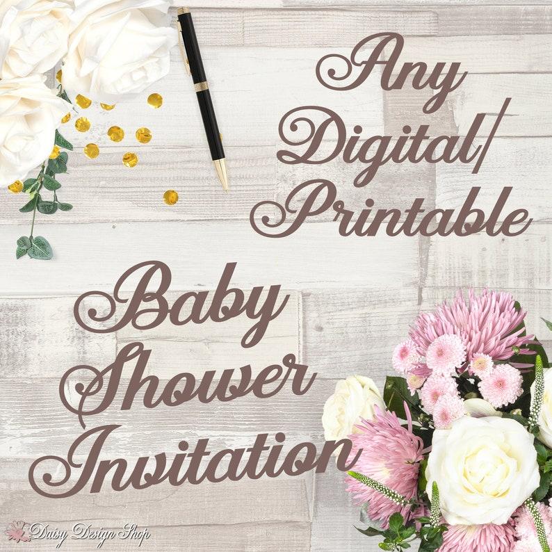 Any PRINTABLE Baby Shower Invitation  JPEG/PDF files to Print image 0