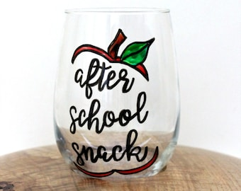 Teacher Wine Glass, After School Snack Wine Glass, Teacher Gifts, Hand Painted Wine Glasses, Wine Glasses With Sayings, Funny Wine Glasses