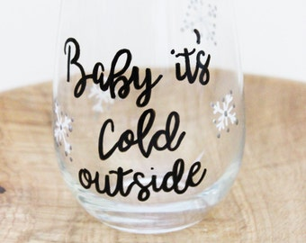Baby it's Cold Outside, Hand Painted Wine Glasses, Stemless Wine Glasses, Wine Glasses With Sayings, Christmas Wine Glass, Winter Wine Glass
